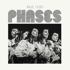 Phases mp3 Artist Compilation by Angel Olsen