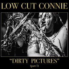 Dirty Pictures (part 1) by Low Cut Connie