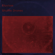 Shuffle Drones by Eluvium