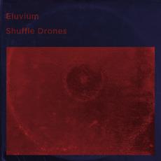 Shuffle Drones mp3 Album by Eluvium