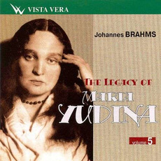 The Legacy of Maria Yudina, Volume 5 mp3 Artist Compilation by Johannes Brahms