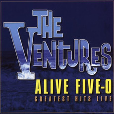 Alive Five-0: Greatest Hits Live mp3 Live by The Ventures