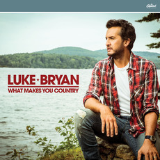 What Makes You Country mp3 Album by Luke Bryan