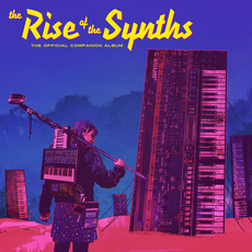The Rise of the Synths (The Official Companion Album) mp3 Compilation by Various Artists