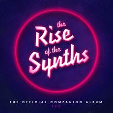 The Rise of the Synths: The Official Companion Album, EP 2 mp3 Compilation by Various Artists