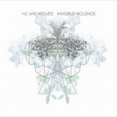 Invisible Violence mp3 Album by We Are Wolves