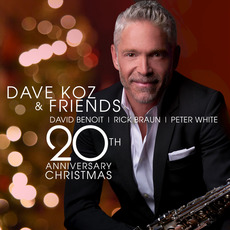 Dave Koz & Friends: 20th Anniversary Christmas by Dave Koz