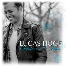 Christmas Is Here mp3 Album by Lucas Hoge