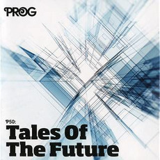 Prog P50: Tales of the Future mp3 Compilation by Various Artists