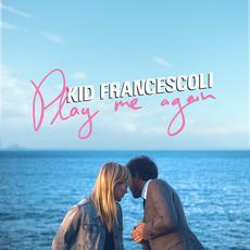 Play Me Again mp3 Album by Kid Francescoli