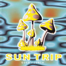 Sun Trip: Goes Fourth by Various Artists