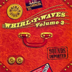 Whirl-Y-Waves, Volume 3: Sounds Imported mp3 Compilation by Various Artists