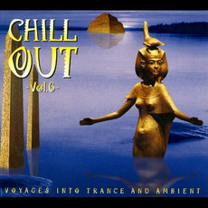 Chill Out, Vol.6: Voyages Into Trance and Ambient mp3 Compilation by Various Artists
