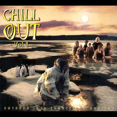 Chill Out, Vol.4: Voyages Into Trance and Ambient mp3 Compilation by Various Artists