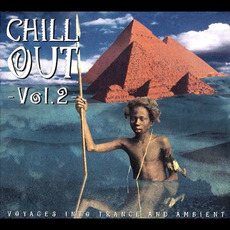 Chill Out, Vol.2: Voyages Into Trance and Ambient mp3 Compilation by Various Artists