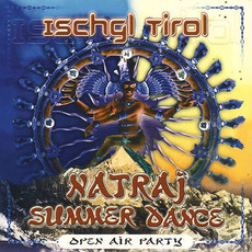 Ischgl Tirol: Natraj Summer Dance - Open Air Party by Various Artists