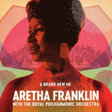 A Brand New Me: Aretha Franklin with The Royal Philharmonic Orchestra mp3 Album by Aretha Franklin