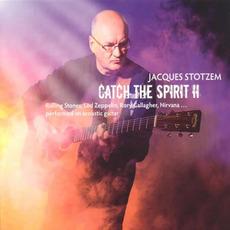 Catch The Spirit II mp3 Album by Jacques Stotzem