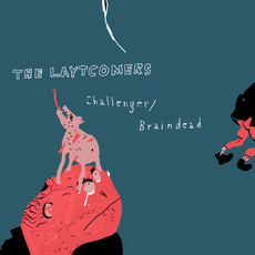 Challenger / Braindead by The Laytcomers
