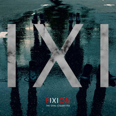 FIXION mp3 Album by THE ORAL CIGARETTES