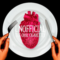 UNOFFICIAL mp3 Album by THE ORAL CIGARETTES