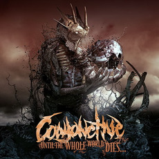 Until The Whole World Dies... mp3 Album by Conjonctive