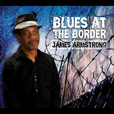 Blues At The Border mp3 Album by James Armstrong