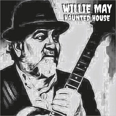 Haunted House mp3 Album by Willie May