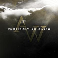 Christ Has Won mp3 Live by Awaken Worship