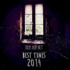Trip-Hop.net Best Tunes 2014 by Various Artists