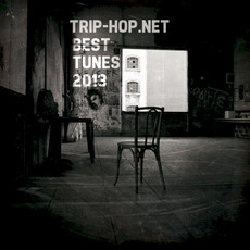 Trip-Hop.net Best Tunes 2013 by Various Artists