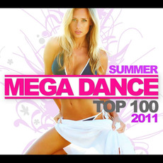 Mega Dance Top 100: Summer 2011 mp3 Compilation by Various Artists