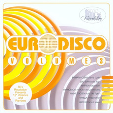 80's Revolution: Euro Disco, Volume 3 by Various Artists