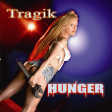 Hunger mp3 Album by Tragik