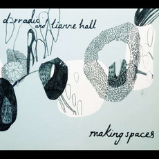 Making Spaces by d_rradio & Lianne Hall