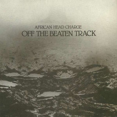 Off the Beaten Track (Re-Issue) mp3 Album by African Head Charge