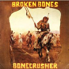 Bonecrusher (Re-Issue) mp3 Album by Broken Bones