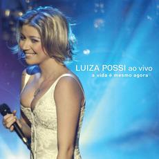 A Vida é Mesmo Agora: Ao Vivo by Luiza Possi