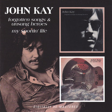 Forgotten Songs & Unsung Heroes / My Sportin' Life mp3 Artist Compilation by John Kay