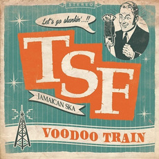Voodoo Train mp3 Album by Toulouse Skanking Foundation