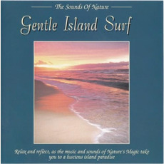 The Sounds of Nature: Gentle Island Surf mp3 Album by Byron M. Davis