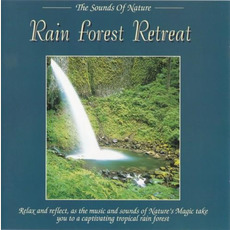 The Sounds of Nature: Rain Forest Retreat mp3 Album by Byron M. Davis