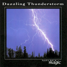 Nature's Magic: Dazzling Thunderstorm mp3 Album by Byron M. Davis