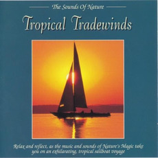 The Sounds of Nature: Tropical Tradewinds mp3 Album by Byron M. Davis