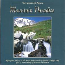 The Sounds of Nature: Mountain Paradise mp3 Album by Byron M. Davis