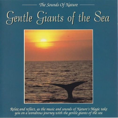 The Sounds of Nature: Gentle Giants of the Sea mp3 Album by Byron M. Davis