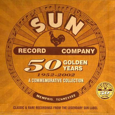Sun Records Company: 50 Golden Years, 1952-2002, A Commemorative Collection mp3 Compilation by Various Artists