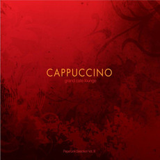 Cappuccino Grand Cafè Lounge: Pepe Link Selection, Vol. 3 mp3 Compilation by Various Artists