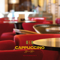 Cappuccino Grand Cafè Lounge: Pepe Link Selection, Vol. 8 mp3 Compilation by Various Artists