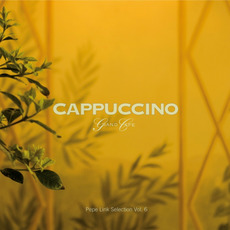 Cappuccino Grand Cafè Lounge: Pepe Link Selection, Vol. 6 mp3 Compilation by Various Artists